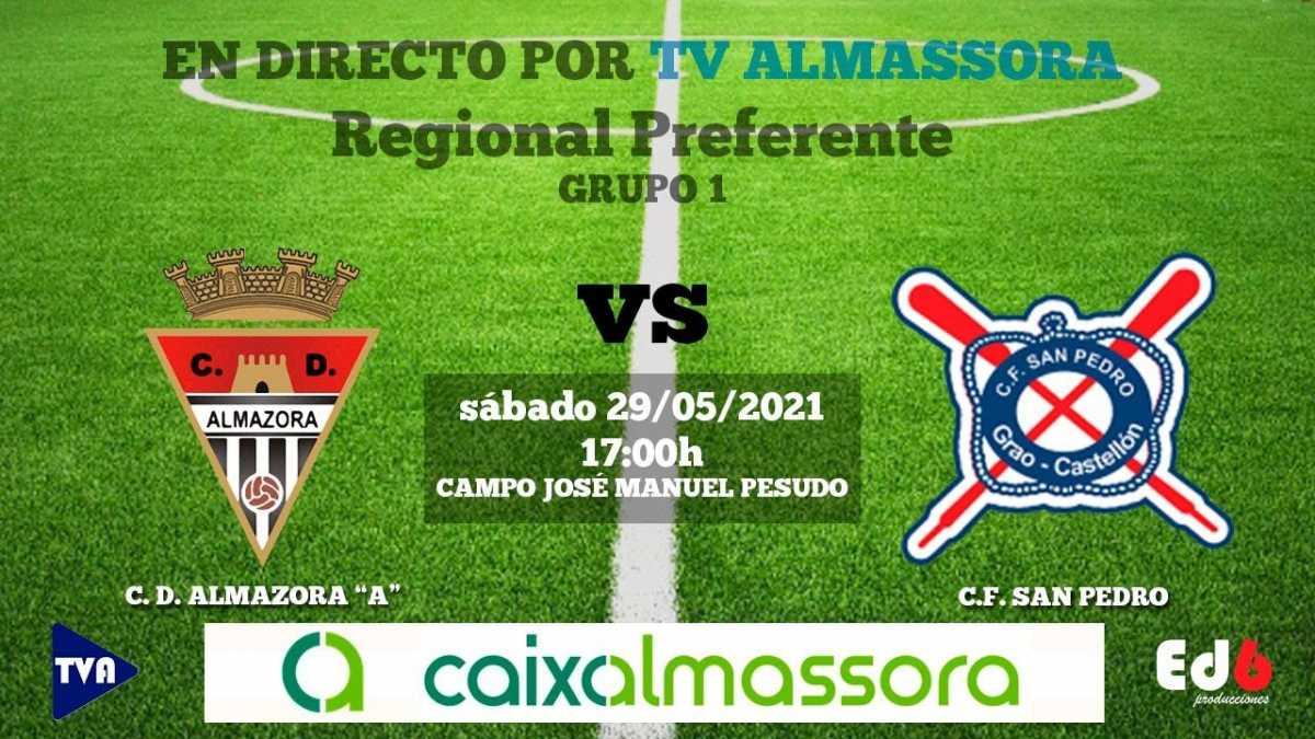 CD ALMAZORA 🆚 CF SAN PEDRO 29-05-2021