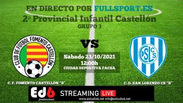 "C.F. FOMENTO CASTELLÓN ""B"" vs C.D. SAN LORENZO DE CASTELLÓN ""B"""